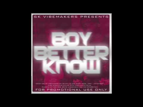 SK Vibemakers Presents Boy Better Know