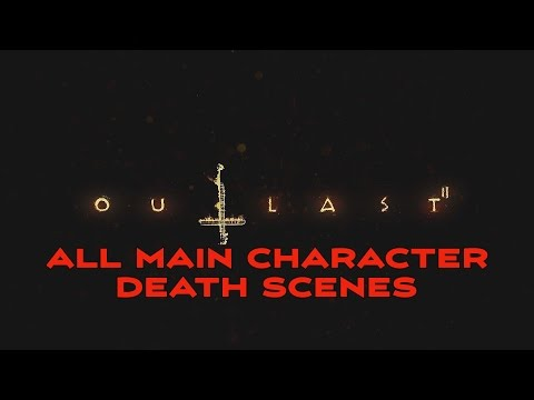 OUTLAST 2 | ALL CHARACTER DEATH SCENES