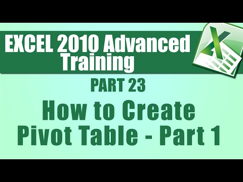 Microsoft Excel 2010 Advanced Training - Part 23 - How to Create a Pivot Table - Part 1