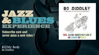 Bo Diddley Kill My Body Feat Alvin Lee Tim Bogert Carmine Appice Daniel Moore Matthew Moore