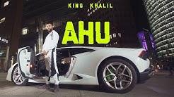 KING KHALIL - AHU (OFFICIAL 4K VIDEO)
