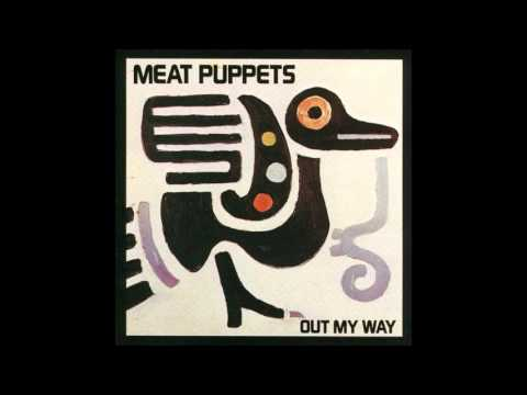 Meat Puppets - Out My Way EP (1986) [Full Album]