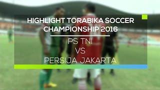 Video Gol Pertandingan PS TNI vs Persija Jakarta