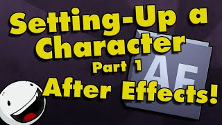 After Effects Tutorial: Setting Up a Character for Animation (Part 1)