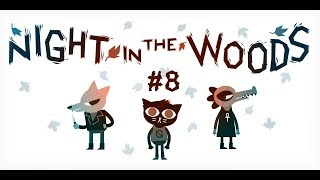 Night in the Woods [] Part 8