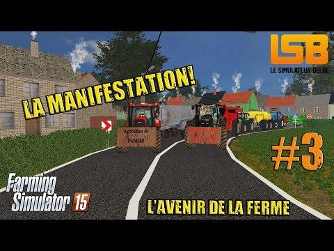 RôlePlay   L'avenir de la ferme #3   La manifestation   Farming simulator 15