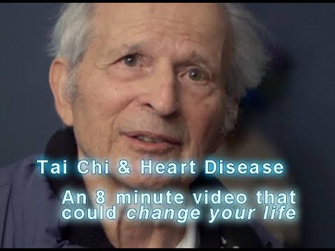 """Tai Chi & Heart Disease - An 8 minute video that could """"change your life"""""""