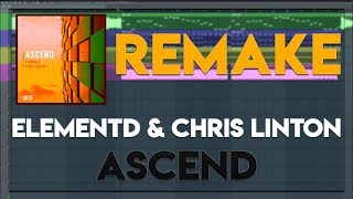 ElementD &amp Chris Linton - Ascend (Da Finchy Remake) FREE FLP