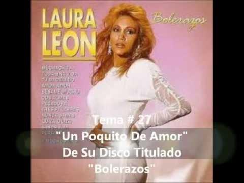 Laura Leon Un Poquito De Amor