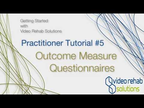Video rehab solutions professional tutorial #5: Outcome Measure Questionnaires