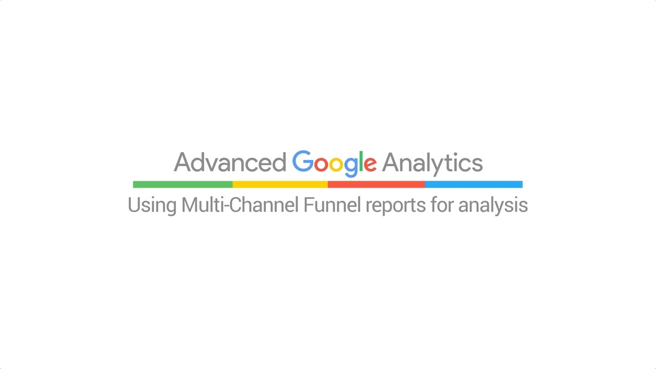 Using Multi-Channel Funnel reports for analysis (4:24)