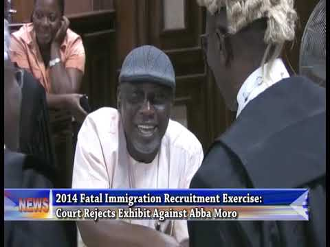 2014 Fatal Immigration Recruitment Exercise: Court Rejects Exhibit Against Abba Moro