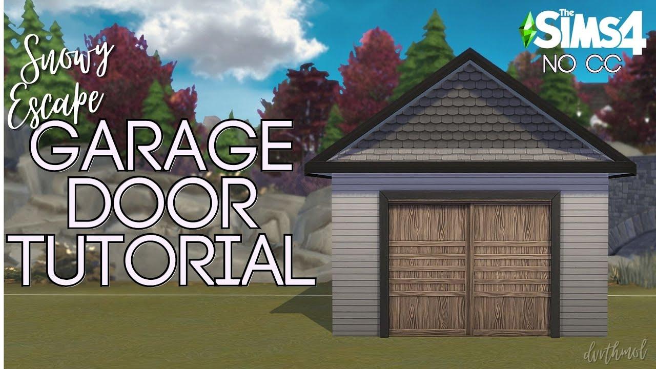 Snowy Escape Garage Door Tutorial No Cc The Sims 4 Youtube