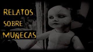 RELATOS SOBRE MUÑECAS (HISTORIAS DE TERROR)