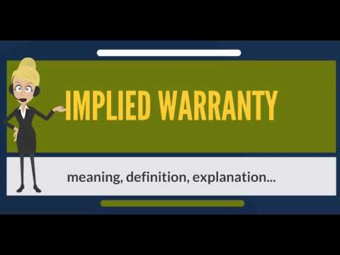 What is IMPLIED WARRANTY? What does IMPLIED WARRANTY mean? IMPLIED WARRANTY meaning