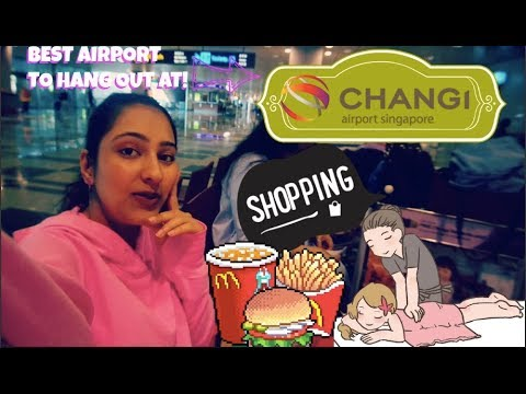 SINGAPORE CHANGI AIRPORT EXPERIENCE - THE BEST AIRPORT TO HANGOUT IN