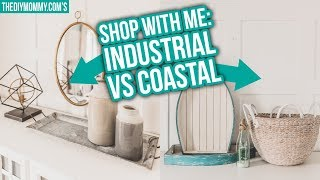 Industrial vs Coastal | Shop your Style with Me!