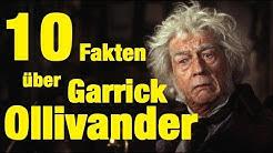 10 FAKTEN über Garrick OLLIVANDER