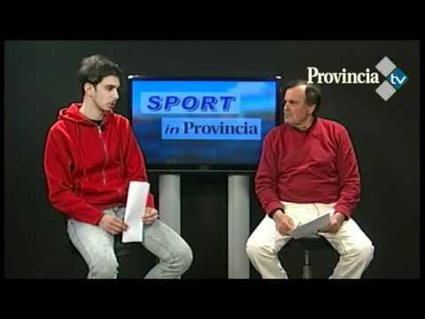 Sport in Provincia 05/03/12 – Parte I