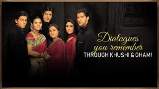 Dialogues You Remember Through Khushi & Gham | Kabhi Khushi Kabhie Gham
