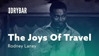 The Joys Of Travel. Rodney Laney