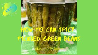 How To Can Spicy Pickled Green Beans  Easy!