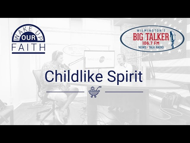 How Do We Cultivate a Childlike Spirit in a Culture that Opposes It?
