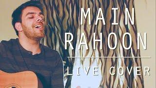 main rahoon ya na rahoon live cover by avish sharma