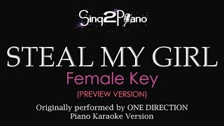 Steal My Girl (Female Key - Piano Karaoke demo) One Direction