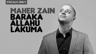Maher Zain - Baraka Allahu Lakuma | Vocals Only (No Music)