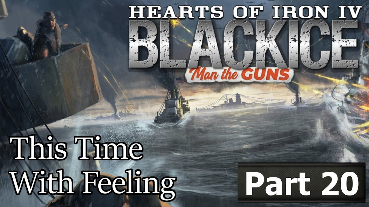 BICE HOI4 - This Time With Feeling! Man the Guns Black Ice - Part 20