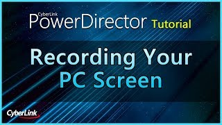 CyberLink PowerDirector  |  Recording Your PC Screen