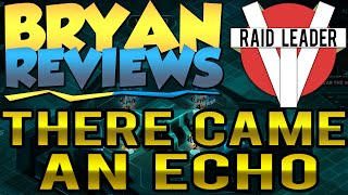 Bryan Reviews.. THERE CAME AN ECHO