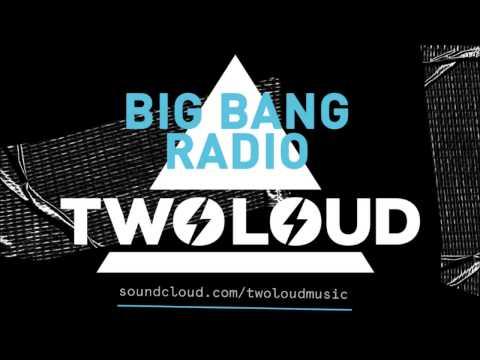 twoloud pres. Big Bang Radio Episode #003