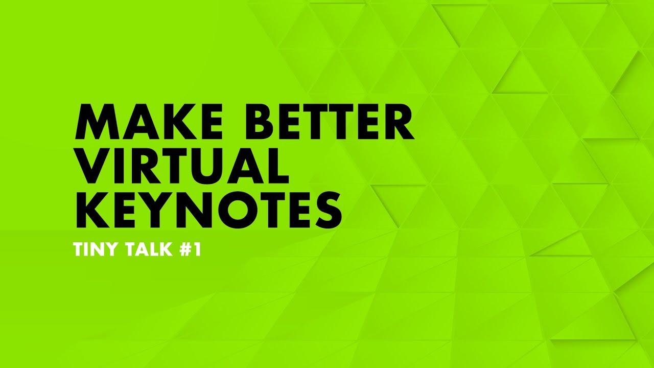 Make Better Virtual Keynotes