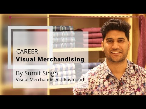 Career in Visual Merchandising | By Sumit Singh | Visual Merchandiser | Raymond