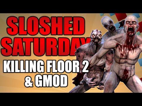 Un-coop Mode - Killing Floor 2: Versus & Gmod: Prophunt - Sloshed Saturday