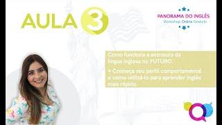 WORKSHOP AULA 3 - PANORAMA DO INGLÊS