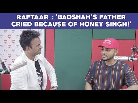 Raftaar : 'Badshah's father cried because of Honey Singh!' #Part2