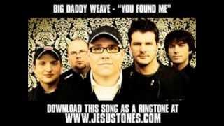 Big Daddy Weave - You Found Me [ Christian Music Video + Lyrics + Download ]