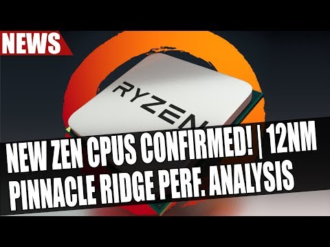 ASUS Confirms New Zen CPUs | Analysis of 12nm Performance of Pinnacle Ridge