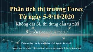 Phân tích thị trường Forex từ ngày 5-9/10/2020 - Nguyễn Bảo Linh Official