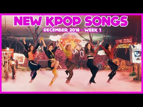 NEW K-POP SONGS I DECEMBER 2018 - WEEK 1