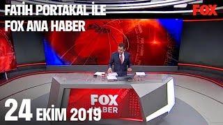 24 Ekim 2019 Fatih Portakal ile FOX Ana Haber
