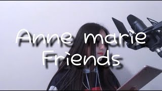 Marshmello & Anne Marie - Friends | (2nd 신청곡) | COVER SONG