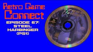 Retro Game Connect #67: Steel Harbinger (PS1)