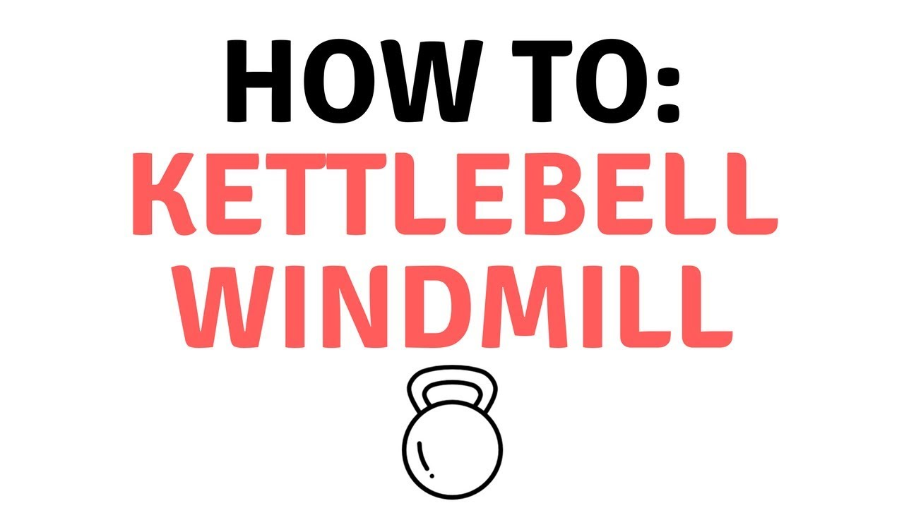 How to: Kettlebell Windmill - Improve Your Mobility, Now! [The ...