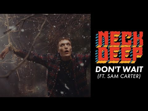 Neck Deep - Don't Wait (ft. Sam Carter) (Official Music Video)