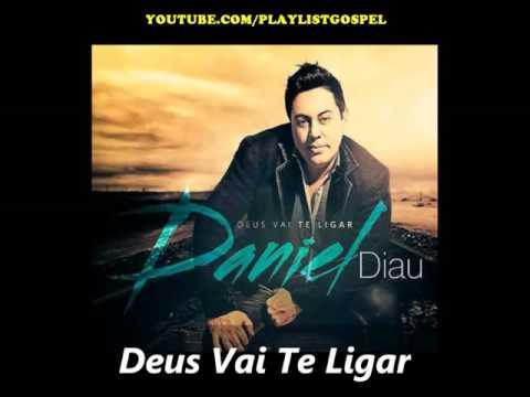 DANIEL DIAU - DEUS VAI TE LIGAR (CD COMPLETO) PlayList Gospel®