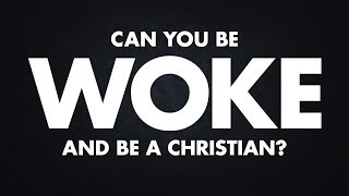 Documentary: Can you be woke and be a Christian?